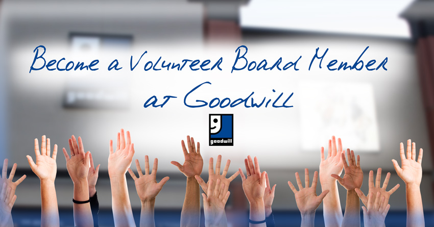 Become a Volunteer Board Member at Goodwill!