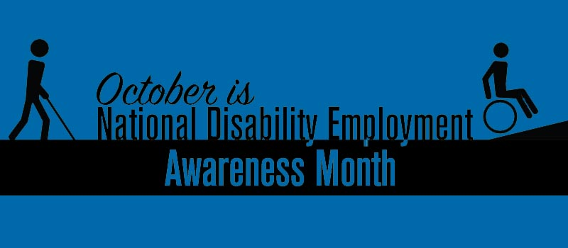 Celebrating Disability Employment Awareness Month